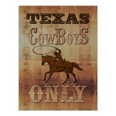 Shop Texas~ Cowboys Only Poster created by WildWilliams. Texas Cowboys, Western Art, Custom Posters, Design Your Own, Vibrant, Wall Art, Canvas, Creative, Prints