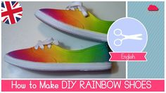 RAINBOOOOOOWWWW!!!!!!!!!! RAINBOW SHOES! By Fantasvale ****************************************************** NEW DIY VIDEOS EVERY WEDNESDAY! www.Youtube.com/Fantasvale