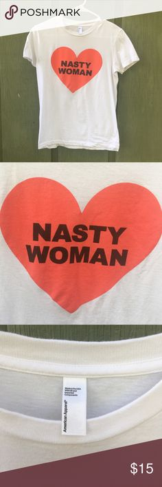 Nasty Woman // American Apparel American Apparel. Nasty Woman. Large but fits more like a medium. Only worn twice. American Apparel Tops Tees - Short Sleeve