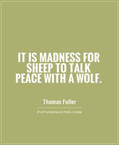 This goes to a creature's 'true colors'. A wolf doesn't want any peace. A wolf wants dinner. It can and should be applied across to other situations.
