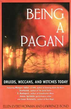 Being A Pagan by Ellen Evert Hopman & Lawrence Bond