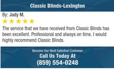 The service that we have received from Classic Blinds has been excellent...