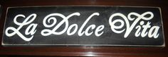 La Dolce Vita the Good Life in Italian Sign Plaque Custom Color. | Etsy.