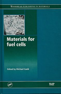 GASIK, Michael (Ed.). Materials for fuel cells. Boca Raton: CRC Press, 2008. xiii, 498 p. (Woodhead Publishing in materials). Inclui bibliografia (ao final de cada capítulo) e índice; il. tab. quad. graf.; 24x16cm.  Palavras-chave: PROPRIEDADES DOS COMBUSTIVEIS; CELULAS DE COMBUSTIVEL.  CDU 62-611 / G248m / 2008