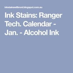 Ink Stains: Ranger Tech. Calendar - Jan. - Alcohol Ink