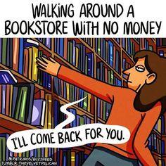 So true. In a bookstore with no money
