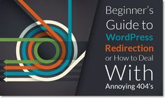 Beginner's Guide to #WordPress Redirection or How to Deal With Annoying 404's http://blog.templatemonster.com/2016/06/02/beginners-guide-to-wordpress-redirection-or-how-to-deal-with-annoying-404s/?aff=Eduarea