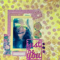 Scrapbook Mixed Media Layout: Just be You