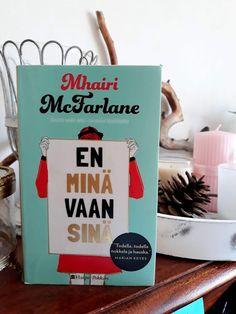 #kirjavinkki  Mhairi McFarlane: En minä vaan sinä   kustantaja HarperCollins  Delia saa mieheltään tekstiviestin, joka onkin tarkoitettu miehen rakastajatterelle. Delia muuttaa ystävänsä luokse selvittämään ajatuksiaan. Uusi työ ja uudet tuttavat saavat ajatukset ennalta-arvattavasti selkiämään. Ei yllätyksellinen, mutta sellaista helppoa luettavaa.