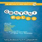 Content Rules: How to Create Killer Blogs, Podcasts, Videos, Ebooks, Webinars (and More) That Engage Customers and Ignite Your Business (New Rules Social Media Series) Audiobook by Ann Handley, C. C. Chapman Narrated by Ann Handley, C. C. Chapman