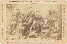 A cabinet card of the Young Ladies' Base Ball Club No. 1. Albumen print, the image measuring 3 1/2x5 1/2 inches (8.9x14 cm.), the mount 4 1/4x6 1/2 inches (10.8x16.5 cm.), with the printed title, the manager's name, the season dates, and the players' names (with their positions), on mount recto. 1890-91