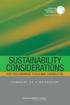 Sustainability Considerations for Procurement Tools and Capabilities: Summary of a Workshop (2012). Download a free PDF at http://www.nap.edu/catalog.php?record_id=13476&utm_source=pinterest