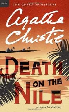 Death on the Nile: A Hercule Poirot Mystery (Hercule Poirot Mysteries) by Agatha Christie 0062073559 9780062073556 Hercule Poirot, Agatha Christie's Poirot, Detective, Death On The Nile, Films Cinema, Miss Marple, Reading Challenge, Book Challenge, Books