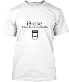 Funny Overpriced Coffee Tee Shirt