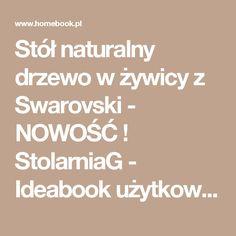 Stół naturalny drzewo w żywicy z Swarovski - NOWOŚĆ ! StolarniaG - Ideabook użytkownika StolarniaG - Homebook.pl