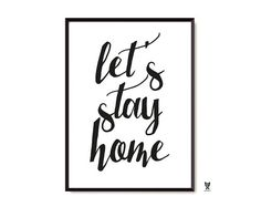 "Let's Stay Home Poster,  22 x 34"", Minimalist Printable Wall Art, Black and White Scandinavian Large Poster"