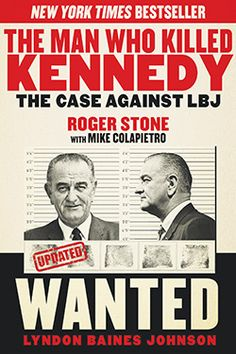 The Man Who Killed Kennedy: The Case Against LBJ by Roger Stone with Mike Colapietro Louisiana, Roger Stone, Thing 1, Robert Kennedy, New World Order, Great Books, American History, American Flag, New York Times