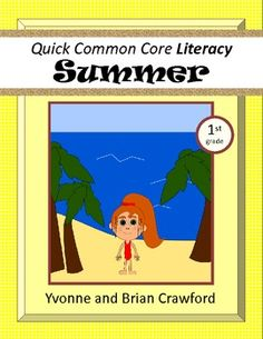For 1st grade - Summer Quick Common Core Literacy is a packet of ten different worksheets featuring a summer theme focusing on the English grammar and more. $