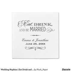 "Wedding Napkins | Eat Drink and Be Married Design Wedding napkins feature an elegant white ""Eat, Drink, and Be Married"" mixed typography design with scroll accents and a custom monogram that includes the bride and groom's name and wedding date. White background color can be customized to coordinate with your wedding color scheme."