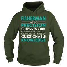 Fisherman We Do Precision Guess Work Job Shirts #gift #ideas #Popular #Everything #Videos #Shop #Animals #pets #Architecture #Art #Cars #motorcycles #Celebrities #DIY #crafts #Design #Education #Entertainment #Food #drink #Gardening #Geek #Hair #beauty #Health #fitness #History #Holidays #events #Home decor #Humor #Illustrations #posters #Kids #parenting #Men #Outdoors #Photography #Products #Quotes #Science #nature #Sports #Tattoos #Technology #Travel #Weddings #Women