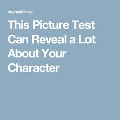 This Picture Test Can Reveal aLot About Your Character