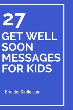 29 Get Well Soon Messages for Kids is part of Kids Crafts Cards Gift Tags Children can easily become sick with a cold or flu causing them to suffer with an ear infection, pneumonia, sinusitis, or br - Get Well Soon Messages, Get Well Soon Quotes, Get Well Wishes, Get Well Cards, Greeting Card Sentiments, Greeting Cards, Birthday Card Sayings, Learn Hebrew, Verses For Cards