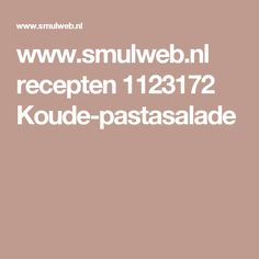 www.smulweb.nl recepten 1123172 Koude-pastasalade Creme Fraiche, Vegas, Enjoy Your Meal, Mini Apple Pies, Vinaigrette, Indian Food Recipes, Food And Drink, Low Carb, Dinner