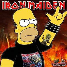 Homer say's, Maiden kicks ass Rock Posters, Band Posters, Metallica, Rock And Roll, Iron Maiden Posters, Eddie The Head, Simpsons Art, Bruce Dickinson, Heavy Metal Rock