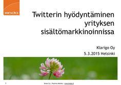 Twitterin hyödyntäminen yrityksen sisältömarkkinoinnissa 5.3.2015
