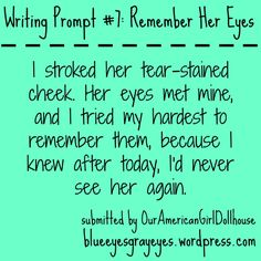 Writing Prompt #7: Remember Her Eyes. Blue Eyes, Gray Eyes. #writingprompt