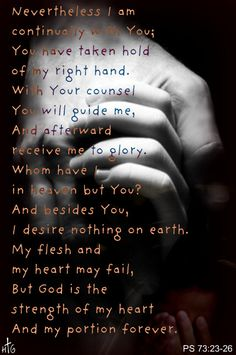 """""""My flesh and my heart may fail, but God is the strength of my heart and my portion forever. Favorite Bible Verses, Bible Verses Quotes, Words Quotes, Scriptures, Sayings, Spiritual Messages, Spiritual Wisdom, Nice Words About Life, Jesus Today"""