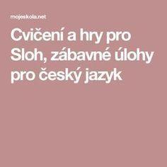 Cvičení a hry pro Sloh, zábavné úlohy pro český jazyk