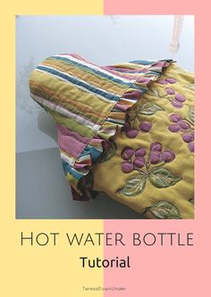 """""""Sewn Up"""" blog's step by step guide on how to make a frilly + quilted hot water bottle cover."""