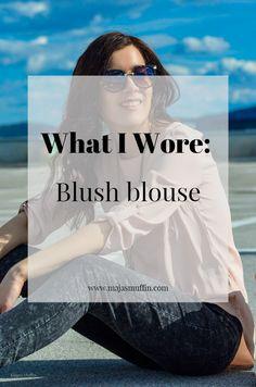 What I Wore, blush blouse, fashion blog, blouse, Maja's Muffin blog