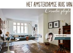 01_amsterdam_cornelie_pleyte Eclectic Design, Interior Design, Eclectic Living Room, Living Rooms, Amsterdam, Home Furniture, Gallery Wall, Loft, House Design