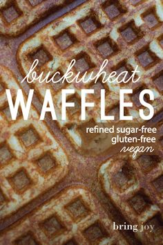#Vegan & #glutenfree Buckwheat Waffles: an easy, delicious version of the classic! #recipe