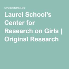 Laurel School's Center for Research on Girls | Original Research