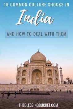 Culture Shock in India? - 16 Things to Expect for First Time Visitors and Tips for Adjusting #indian #traveltips #travelindia