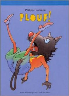 PLOUF ! de Philippe Corentin - Ed. L'Ecole des Loisirs - Dès 3 ans