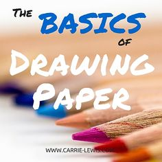 The Basics of Drawing Paper Smooth, medium or coarse; what's your choice? http://www.carrie-lewis.com/colored-pencil/3-types-of-papers-for-colored-pencil-drawings/