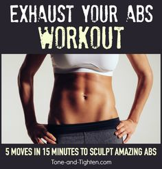 15 minute ab workout that will leave your abs exhausted! Tone-and-Tighten.com