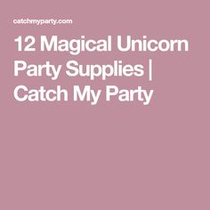 12 Magical Unicorn Party Supplies | Catch My Party