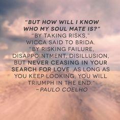 #paulocoelho #soulmate #quote: http://facebook.com/21daysoulmate