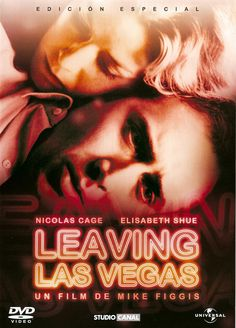 Leaving Las Vegas (1995) dir. by Mike Figgis.  Ben Sanderson, an alcoholic Hollywood screenwriter who lost everything because of his drinking, arrives in Las Vegas to drink himself to death. There, he meets and forms an uneasy friendship and non-interference pact with sex worker Sera.