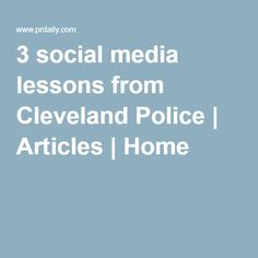 3 social media lessons from Cleveland Police | Articles | Home