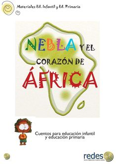 Materiales Ed. Infantil y Ed. Primaria NEBLA Y EL CORAZÓN DE ÁFRICA Cuentos para educación infantil y educación primaria