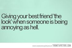 funny quote best friend annoying