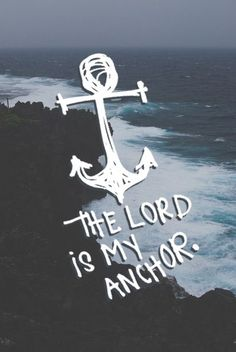 I love this for 3 reasons: 1. The Lord. Enough said. 2. Anchors are my favorite. And 3. The background is lovely.