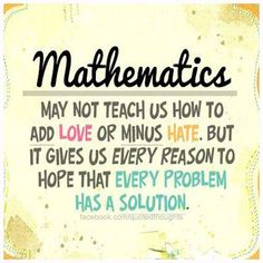 Image result for mathematics may not teach us how to add happiness
