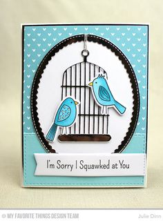 Sorry I Squawked at You Card by Julie Dinn